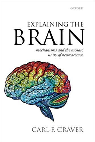 Explaining the Brain: Mechanisms and the Mosaic Unity of Neuroscience